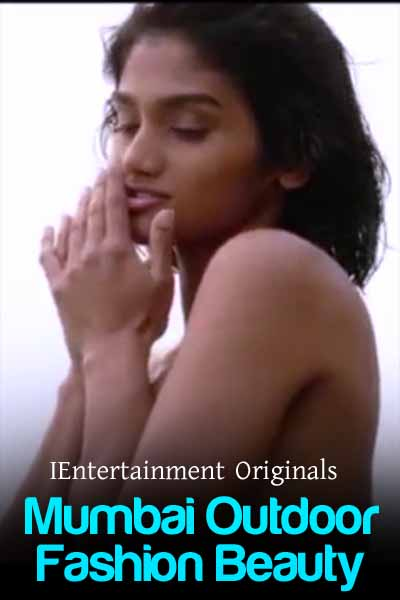 Mumbai Outdoor Fashion Beauty 2021 Hindi iEntertainment Originals Video 720p HDRip 60MB Download