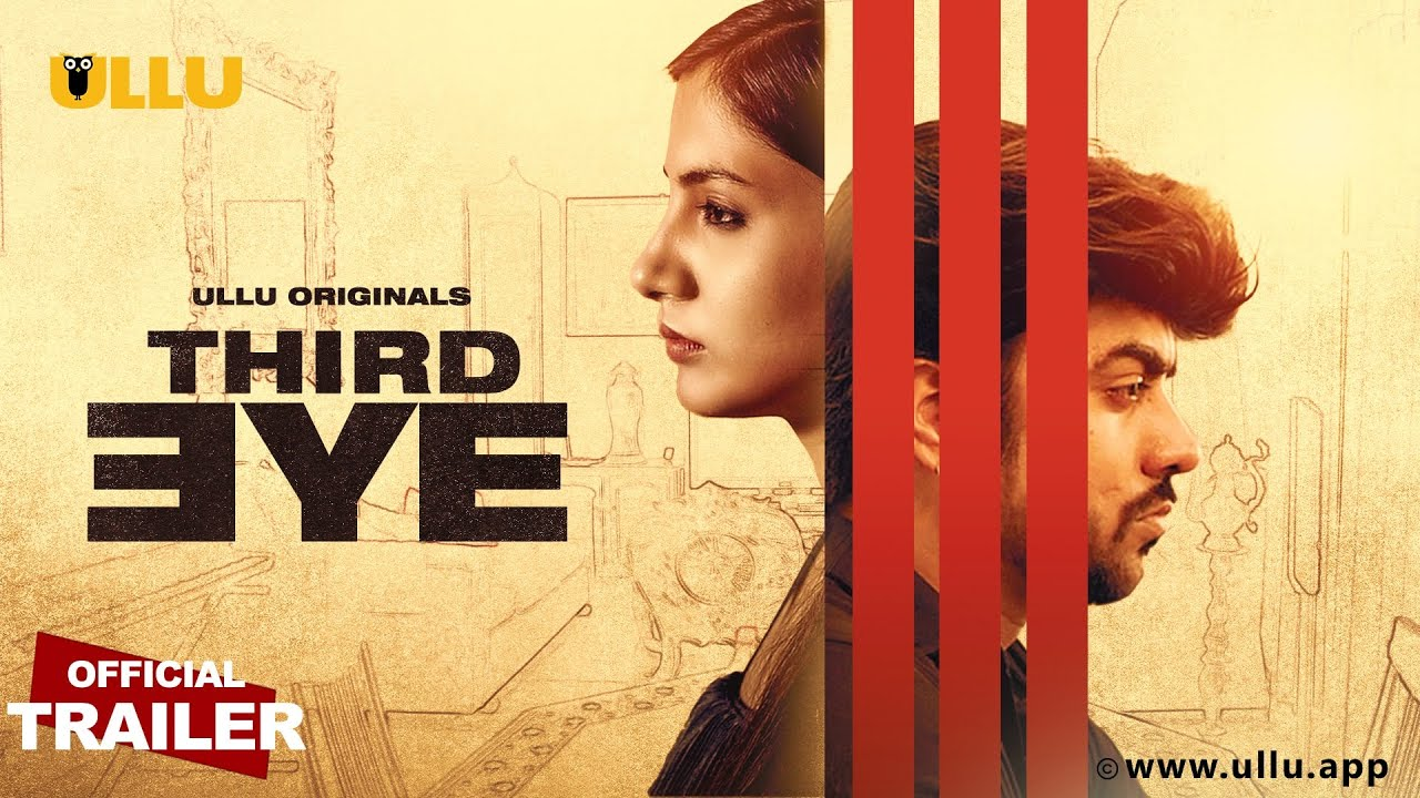 Third Eye S01 2021 Hindi Ullu Originals Web Series Official Trailer 1080p HDRip 14MB Download