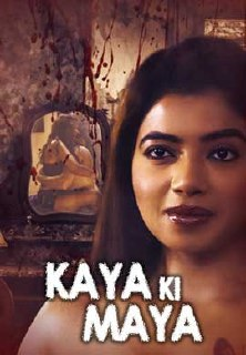 18+ Kaaya Ki Maaya (2021) S01 Hindi KindiBox Orginal Complete Web Series 720p HDRip 480MB Download