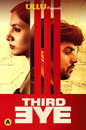 18+ Third Eye (2021) Ullu Originals Hindi Short Film 720p HDRip 220MB Download