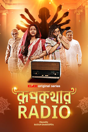 Roopkathar Radio 2021 S01 KLiKK Originals Bengali Complete Web Series 720p HDRip 800MB Download