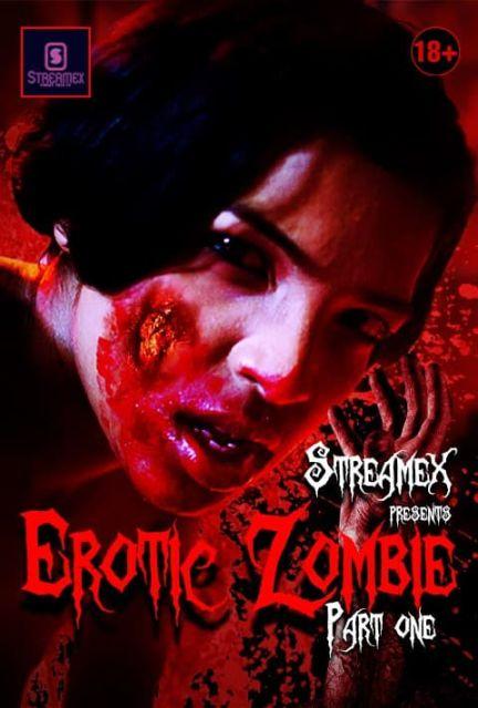 Erotic Zombie Part 1 2021 Hindi StreamEX Originals Short Film  720p HDRip 80MB Download