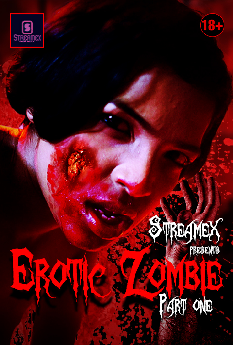 Erotic Zombie Part 1 2021 StreamEx Hindi Short Film 720p UNRATED HDRip 85MB x264 AAC
