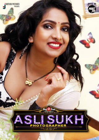 Asli Sukh Photographer 2021 S01 Hindi Complete BigMovieZoo Web Series 720p HDRip 150MB Download