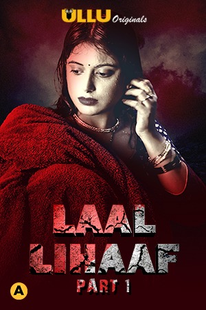 Laal Lihaaf Part 1 2021 S01 Hindi Ullu Originals Complete Web Series 720p HDRip 380MB Download