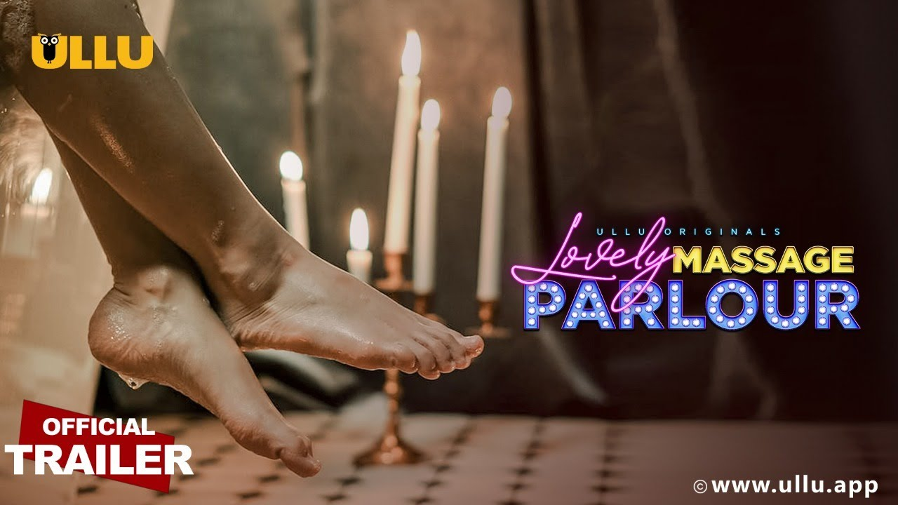 Lovely Massage Parlour S01 2021 Hindi Ullu Originals Web Series Official Trailer 1080p HDRip 22MB Download