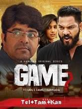 Game (2021) HDRip Season 1 [Telugu + Tamil + Kannada] Free Download