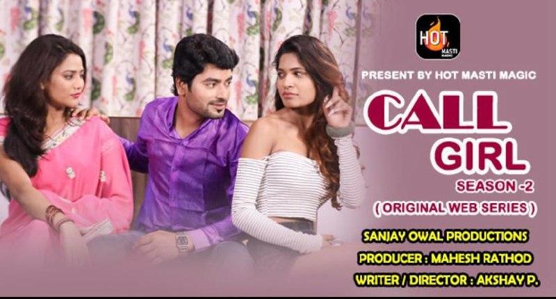 Call Girl 2021 S02E02 HotMasti Original Hindi Web Series 720p HDRip 140MB Download