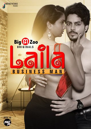 Laila Businessman 2021 S01 Hindi Complete BigMovieZoo Web Series 720p HDRip 150MB Download