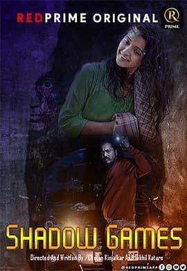 Shadow Games 2021 RedPrime Originals Hindi Short Film 720p HDRip 450MB Download