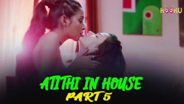 Atithi In House (part 5) (2021) UNRATED Hot Web Serise –  Kooku Originals