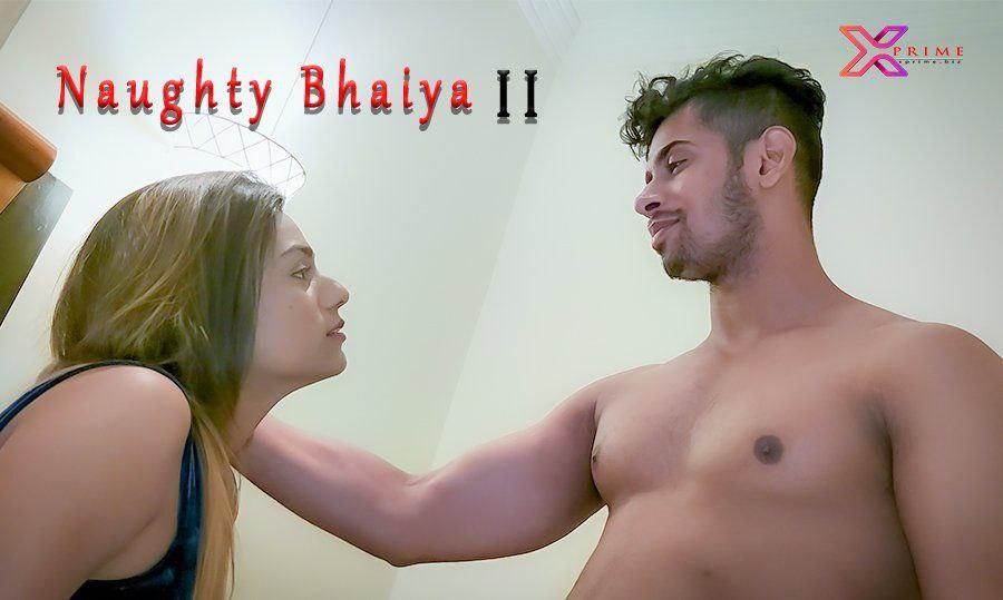 naughty bhaiya 2 2021 XPrime Uncut
