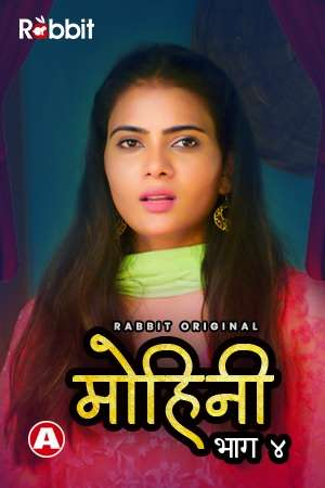 Mohini 2021 S04 Hindi Complete Rabbit Originals Web Series 720p HDRip 280MB Download