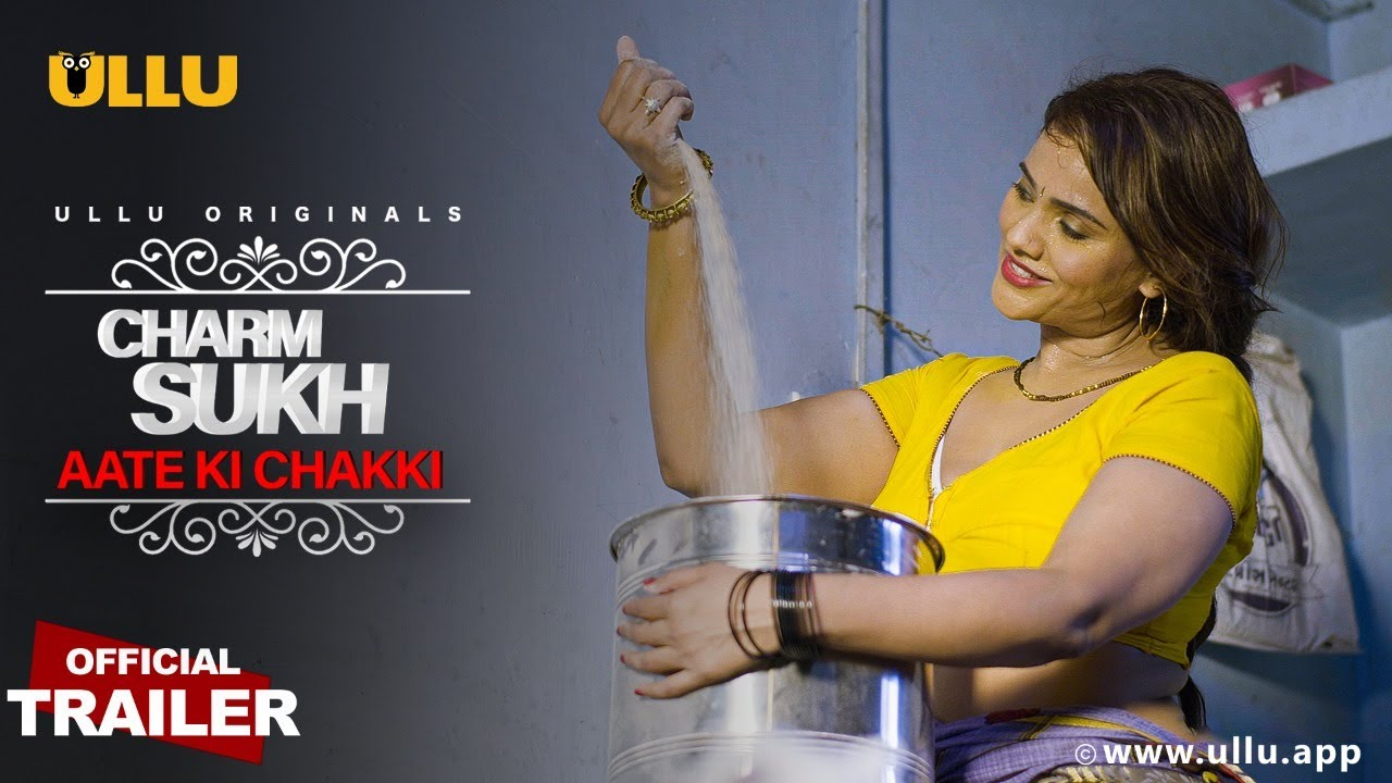 Aate Ki Chakki (Charmsukh) 2021 Hindi Ullu Originals Web Series Official Trailer 1080p HDRip 15MB Download