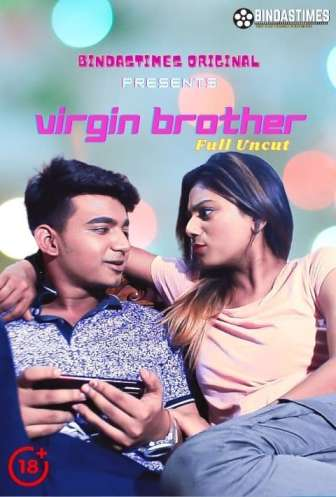 Virgin Brother Uncut 2021 Hindi BindasTimes Originals Short Film 720p HDRip 196MB Download