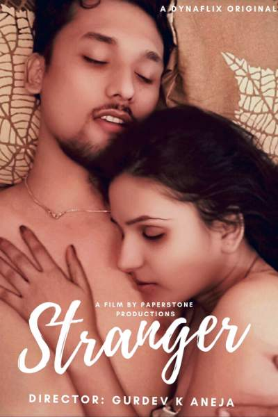 18+ Stranger 2021 DynaFlix Originals Hindi Short Film 720p HDRip 70MB Download