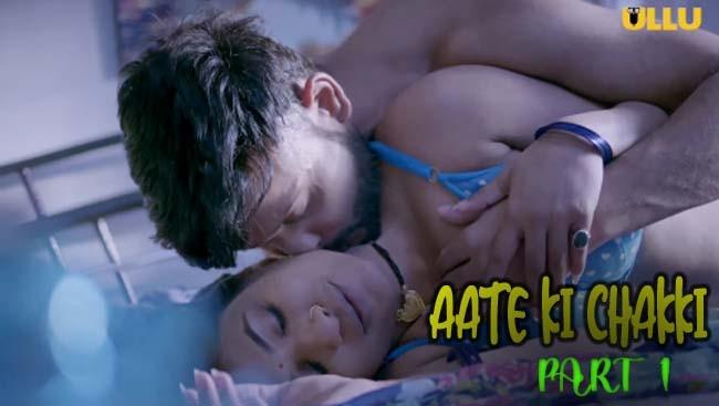 Charmsukh ( Aate Ki Chakki ) Part 1 (2021) UNRATED Hot Web Series – Ullu Originals