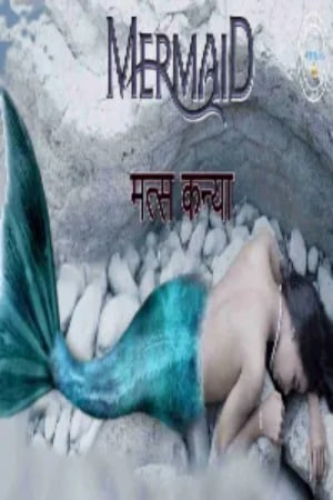 Matskanya (Mermaid) 2021 S01E02 Nuefliks Hindi Web Series 720p HDRip 204MB Download