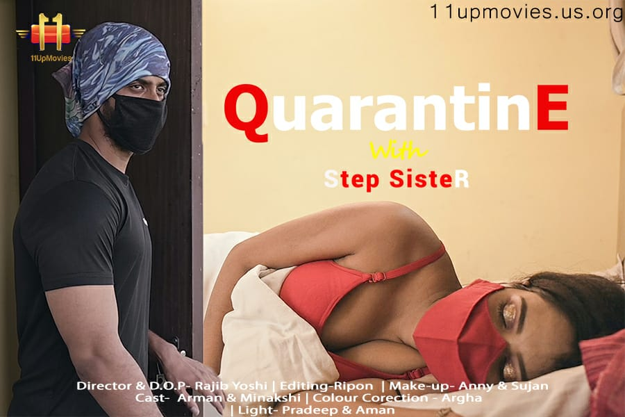 Quarantine With Step Sister 2021 11UpMovies Hindi Short Film 720p HDRip 160MB x264 AAC
