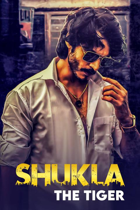 Shukla The Tiger 2021 S01 Hindi MX Original Complete Web Series 720p HDRip 1.6GB x264 AAC