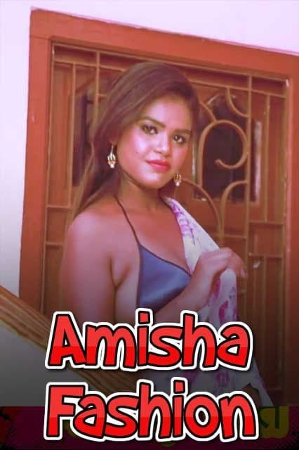 18+ Amisha Fashion 2021 Hindi Nuefliks Originals Fashion Video 720p HDRip 150MB x264 AAC