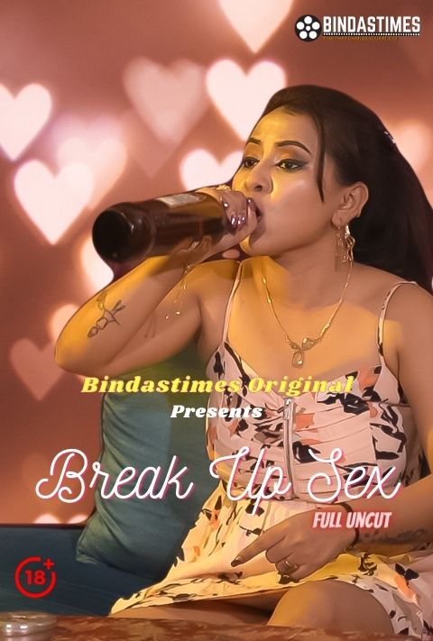 18+ BreakUp Sex 2021 BindasTimes Hindi Short Film 720p HDRip 200MB x264 AAC