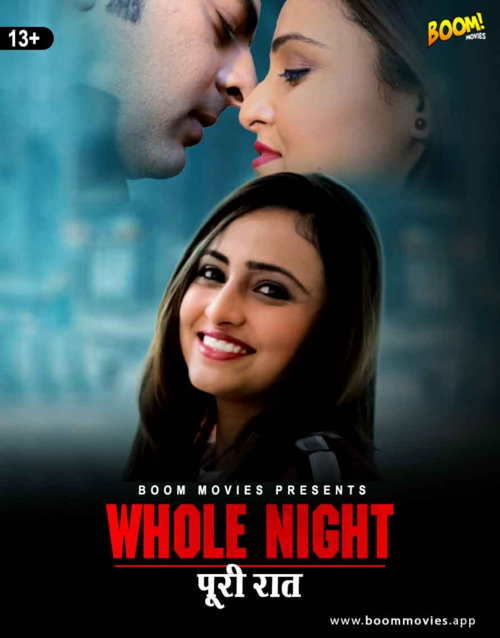 18+ Whole Night 2021 BoomMovies Originals Hindi Short Film 720p HDRip 120MB Download