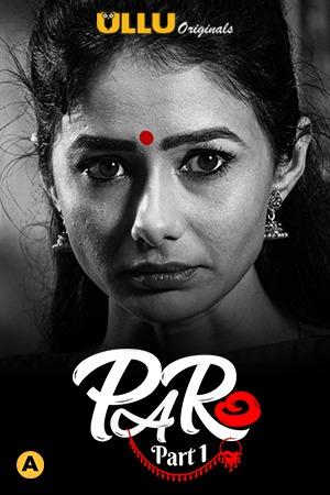 Paro Part 1 2021 S01 Hindi Ullu Originals Complete Web Series 480p, 720p, 1080p HDRip Download