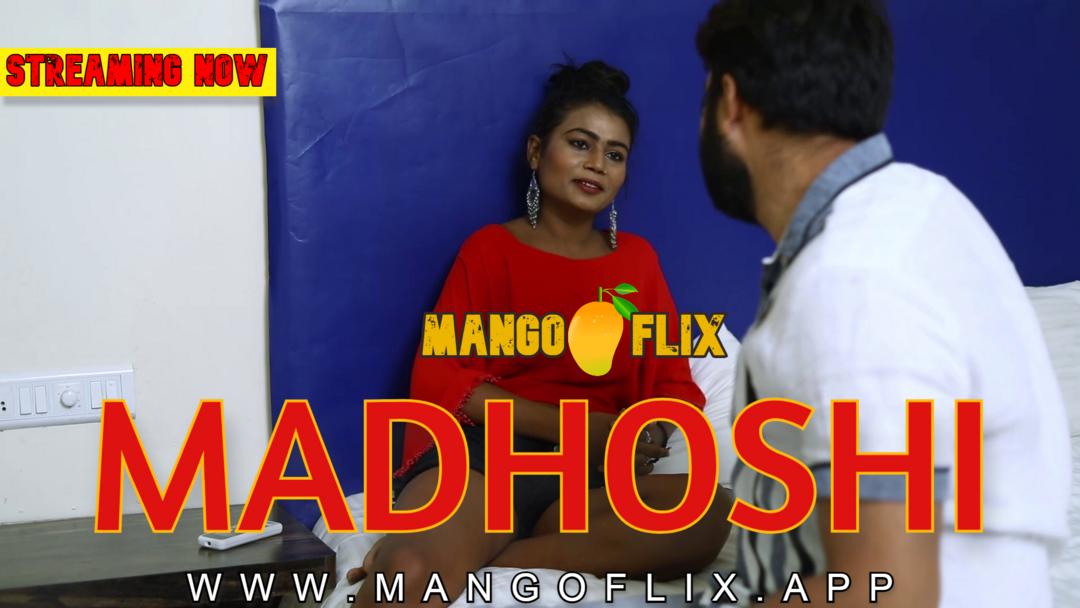 Madhoshi 2021 MangoFlix Hindi Short Film 720p HDRip 80MB x264 AAC