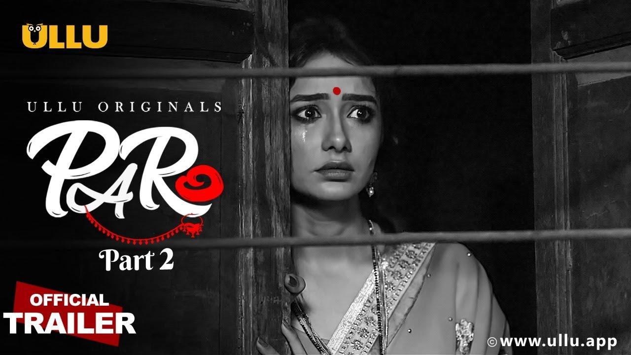 Paro Part 2 2021 Hindi Ullu Originals Web Series Official Trailer 1080p HDRip Download