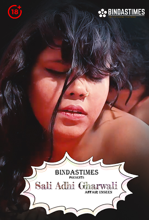 18+ Sali Adhi Gharwali 2021 BindasTimes Hindi Short Film 720p HDRip 100MB x264 AAC