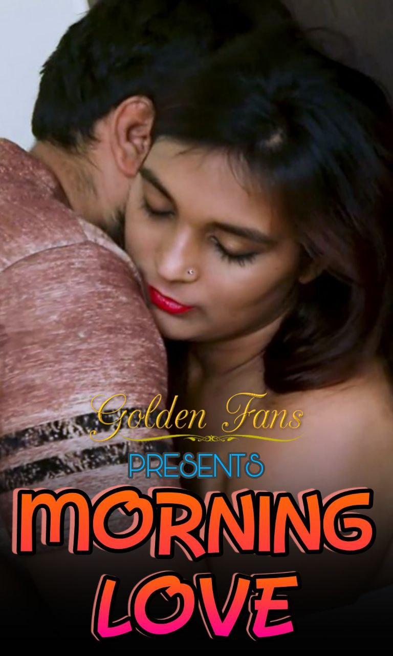 Morning Love 2021 GoldenFans Hindi Short Film 720p HDRip 80MB x264 AAC