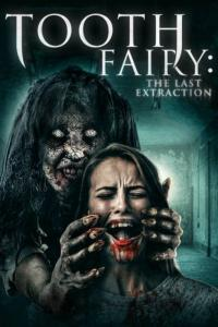 Tooth Fairy The Last Extraction 2021 English 720p HDRip 800MB Download