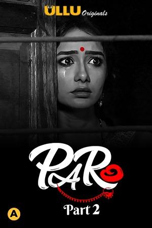 Paro Part 2 2021 Hindi Ullu Originals Complete Web Series 720p HDRip 400MB Download