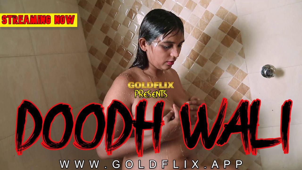 Doodhwali 2021 S01E01 GoldFlix Hindi Web Series 720p HDRip 70MB x264 AAC