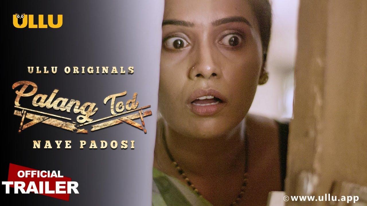 Naye Padosi (Palangtod) 2021 S01 Hindi Ullu Originals Web Series Official Trailer 1080p HDRip Download