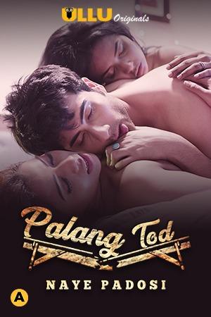 Download 18+ Palangtod (Naye Padosi) 2021 S01 Hindi Ullu Originals Complete WebSeries 720p HDRip 400MB