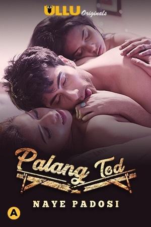 18+ Naye Padosi (Palangtod) 2021 S01 Hindi Originals Complete Web Series 1080p HDRip 950MB Download