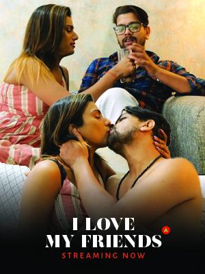 18+ I Love My Friends 2021 NightCinema Hindi Short Film 720p HDRip 200MB x264 AAC