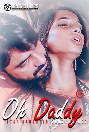 18+ Oh Daddy 2021 BindasTimes Originals Hindi Short Film 720p HDRip 140MB