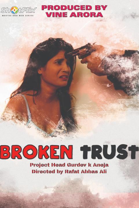 18+ Broken Trust 2021 ShotFlix Originals Hindi Short Film 720p HDRip 150MB x264 AAC