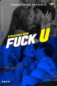 Fuck U 2021 S01E01 HorsePrime Original Hindi Web Series 720p HDRip 140MB Download