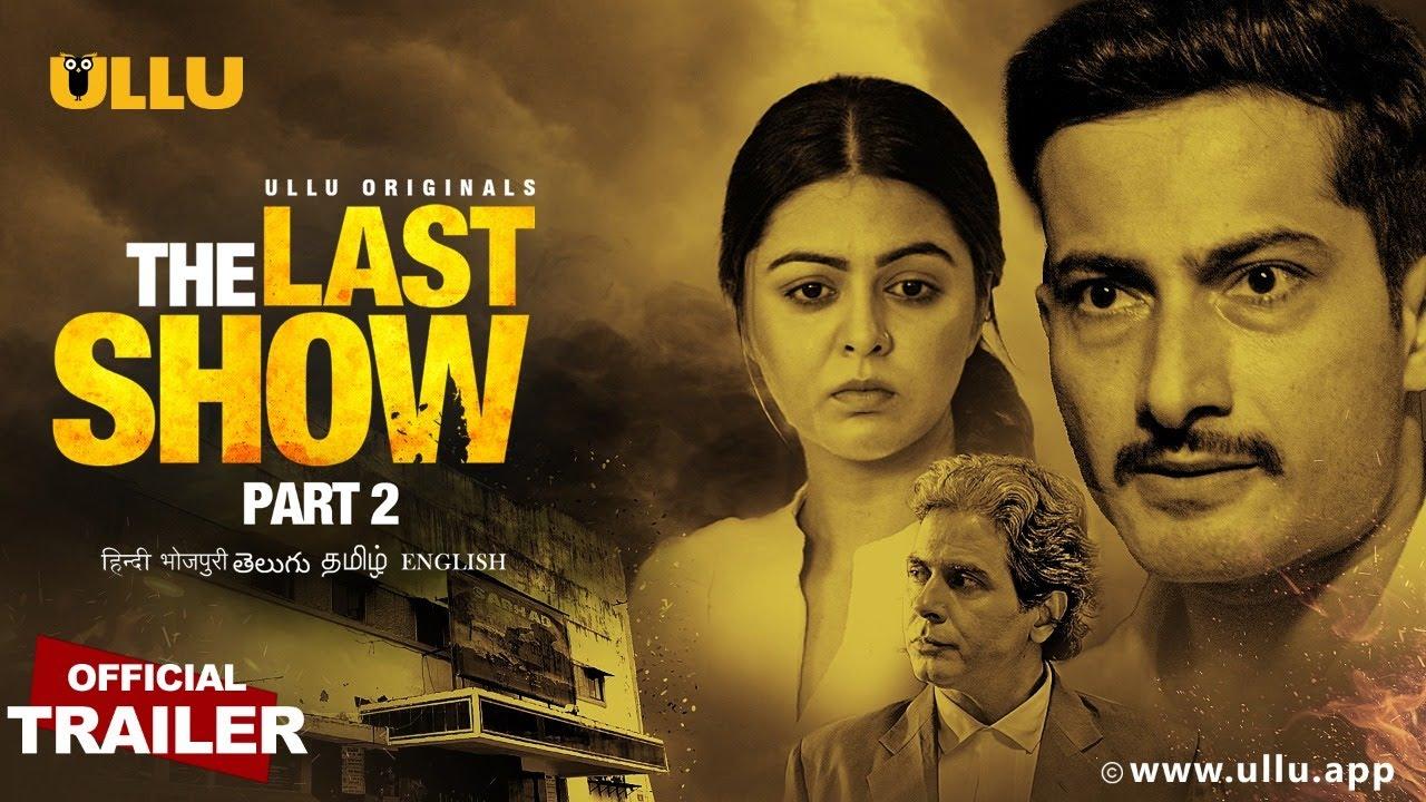 The Last Show Part 2 2021 S01 Hindi Ullu Originals Web Series Official Trailer Download