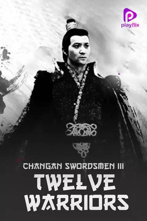 Changan Swordsmen 3 Twelve Warriors 2017 Hindi Dual Audio 480p HDRip 300MB Download