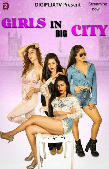 18+ Girls In Big City 2021 DigiflixTV Originals Hindi Short Film 720p HDRip 500MB Download