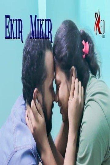 Ekir Mikir 2021 Hindi RedFlixs Originals Short Film 720p HDRip 110MB Download