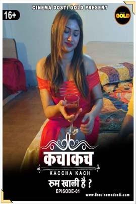 Kaccha Kach 2021 S01E01 Cinema Dosti Gold Originals Hindi Web Series 720p HDRip 160MB Download