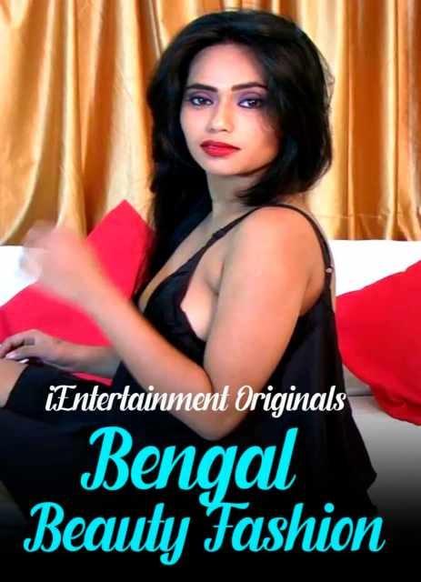 Bengal Beauty Fashion 2021 Hindi iEntertainment Originals Video UNRATED 720p HDRip 200MB