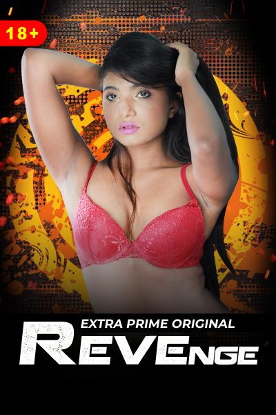 18+ Revenge 2021 ExtraPrime Originals Bengali Short Film 720p HDRip 100MB x264 AAC