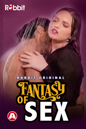 Fantasy of Sex 2021 S01E01 RabbitMovies Original Hindi Web Series 720p HDRip Download